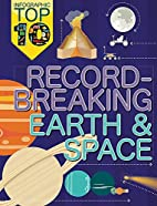 Record-Breaking Earth and Space (Infographic…