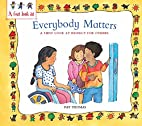 Everybody Matters: Respect For Others (First…