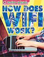 High-Tech Science: How Does Wifi Work? by…