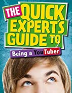 Quick Expert's Guide: Being a YouTuber…