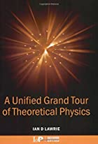 A Unified Grand Tour of Theoretical Physics,…