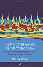 The Illustrated Wavelet Transform Handbook:…