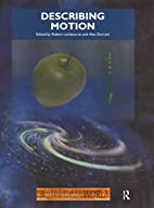 Describing Motion: The Physical World by D…