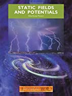 Static Fields and Potentials (The Physical…