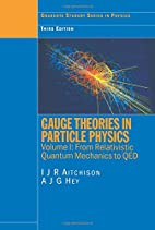 Gauge Theories in Particle Physics, Vol. 1:…