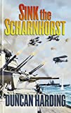 Harding, Duncan: Sink the Scharnhorst (Ulverscroft General Fiction)