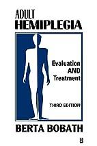 Adult Hemiplegia: Evaluation and Treatment…