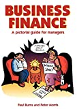 Burns, Paul: Business Finance: A Pictorial Guide