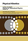 Lifshitz, E M: [ Physical Kinetics: Volume 10 [ PHYSICAL KINETICS: VOLUME 10 ] By Lifshitz, E M ( Author )Jan-15-1981 Paperback