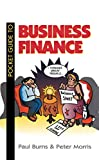 Burns, Paul: Pocket Guide to Business Finance