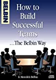Belbin, R Meredith: How to Build Successful Teams...The Belbin Way (CD-ROM)