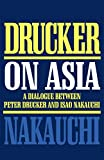Drucker, Peter F.: Drucker on Asia: A Dialogue Between Peter Drucker and Isao Nakauchi