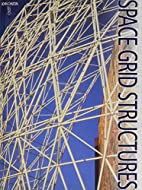 Space Grid Structures by John Chilton BSc…