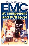 O&#39;Hara, Martin: Emc at Component &amp; Pcb Level