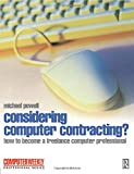 Powell, Michael: Considering Computer Contracting? (Computer Weekly Professional)