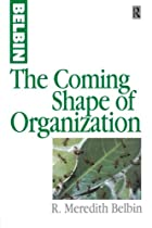 The Coming Shape of Organization by R.…