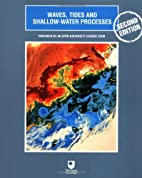 Waves, Tides and Shallow-Water Processes,…
