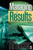 Drucker, Peter Ferdinand: Managing for Results: Economic Tasks and Risk-taking Decisions