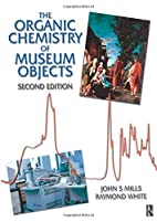 The Organic Chemistry of Museum Objects by…