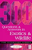 College of Animal Welfare Staf: 300 McQs in Exotics and Wildlife for Vns