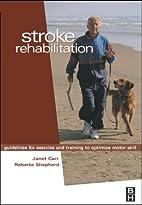 Stroke Rehabilitation: Guidelines for…