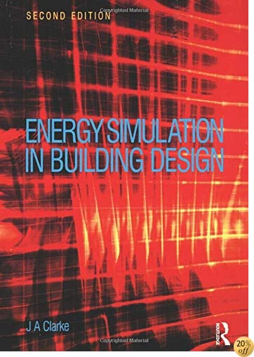 Energy Simulation in Building Design, Second Edition