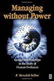 Belbin, R Meredith: Managing Without Power
