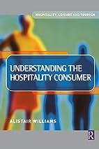 Understanding the Hospitality Consumer…