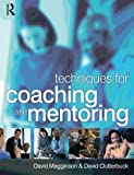 Clutterbuck, David: Techniques For Coaching And Mentoring