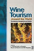 Wine Tourism Around the World by C. Michael…