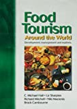 Mitchell, Richard: Food Tourism Around the World: Development, Management and Markets