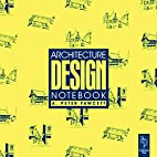 Architecture Design Notebook, Second Edition…