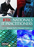 Anderson, Howard: Btec Nationals-It Practitioners: Core Units for Btec Nationals in It and Computing