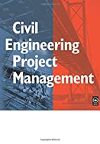Civil Engineering Project Management, Fourth…