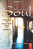 Day, Christopher: Places of the Soul: Architecture and Environmental Design As a Healing Art