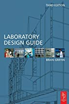 Laboratory Design Guide, Third Edition by…