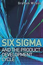 Six Sigma and the Product Development Cycle…