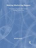 Smith, Brian: Marketing Management Bundle: Making Marketing Happen