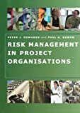 Edwards, Peter: Risk Management in Project Organisations