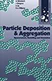 Elimelech, M.: Particle Deposition & Aggregation: Measurement, Modelling and Simulation (Colloid & surface engineering)