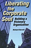 Barrett, Richard: Liberating the Corporate Soul: Building a Visionary Organization