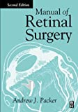 Andrew Packer MD: Manual of Retinal Surgery, 2e