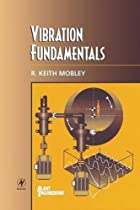 Vibration fundamentals by R. Keith Mobley