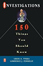 Investigations 150 Things You Should Know by…