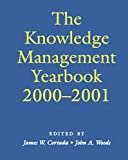 Woods, John A.: The Knowledge Management Yearbook 2000-2001