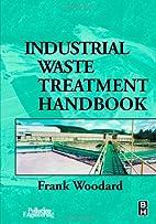Industrial Waste Treatment Handbook by Frank…