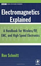 Electromagnetics Explained: A Handbook for…
