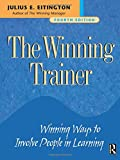 Eitington, Julius E.: The Winning Trainer: Winning Ways to Involve People in Learning