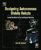 Designing Autonomous Mobile Robots: Inside…