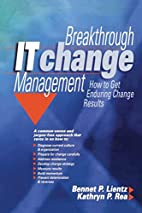 Breakthrough IT change management : how to…